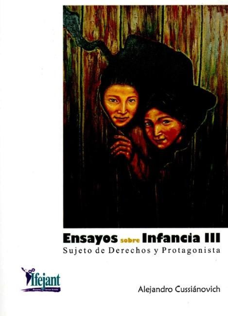 ENSAYOS SOBRE INFANCIA III  Sujeto de derechos y protagonista