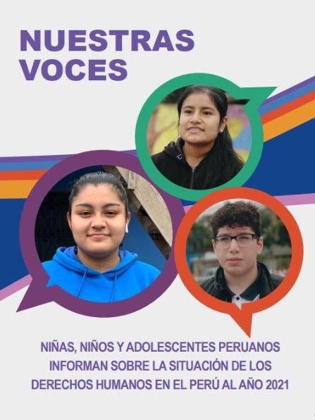 NUESTRAS VOCES | NIÑAS, NIÑOS Y ADOLESCENTES PERUANOS INFORMAN SOBRE LA SITUACIÓN DE LOS DERECHOS HUMANOS EN EL PERÚ AL AÑO 2021